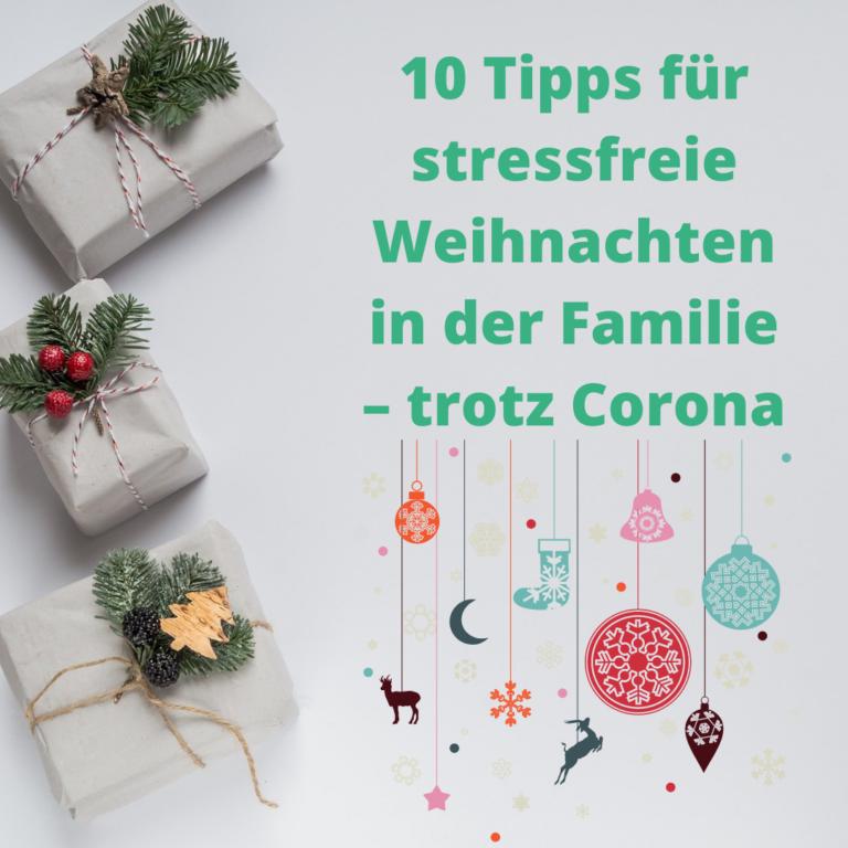 10 Tipps für stressfreie Weihnachten in der Familie – trotz Corona