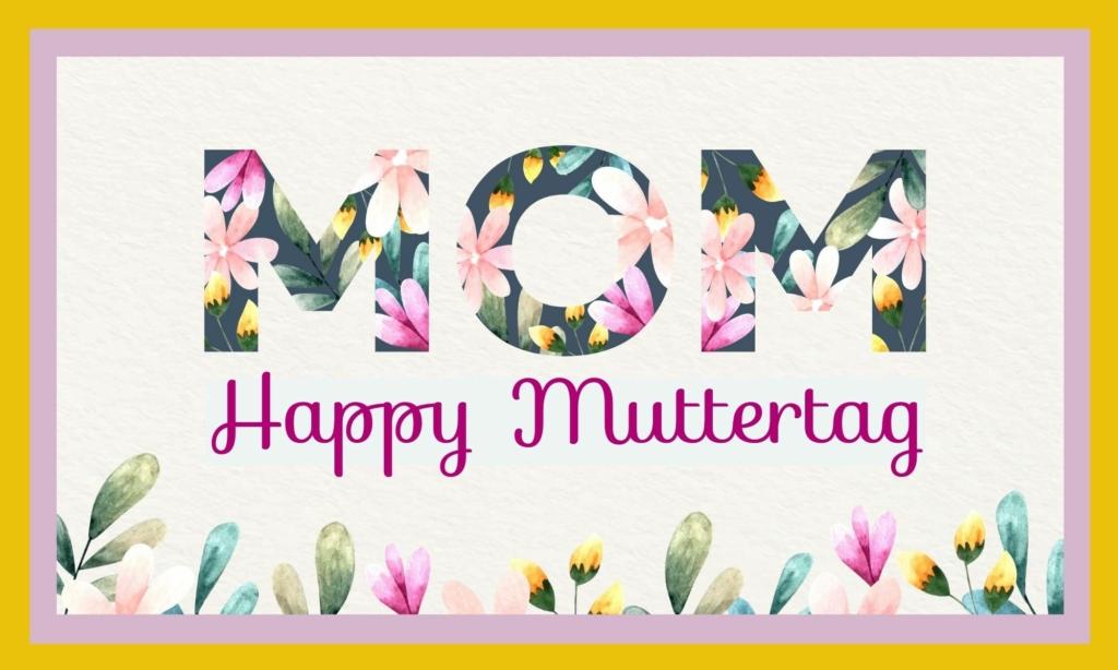 Muttertag, im Mai imemr wieder ein besonderer Tag