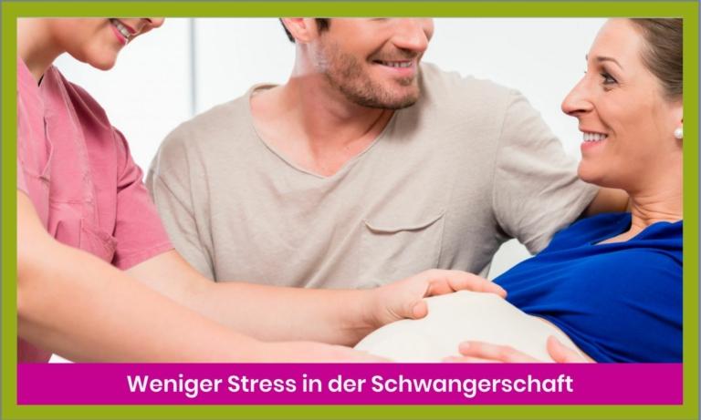 Weniger Stress in der Schwangerschaft